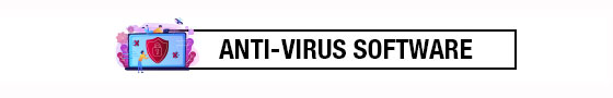Protect your PC - Anti Virus Software